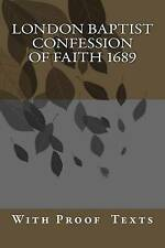 NEW London Baptist Confession of Faith 1689: with Proof Texts by Various London