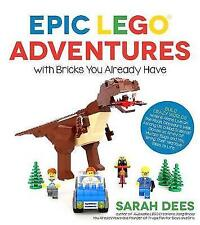 Epic LEGO Adventures with Bricks You Already Have by Sarah Dees (Paperback,...