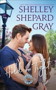 Hold on Tight by Shelley Shepard Gray 9781538440919   Brand New