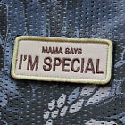 Fun Mama Says I am Special Airsoft Gotcha Aufnäher Patch Morale Bundeswehr EDC