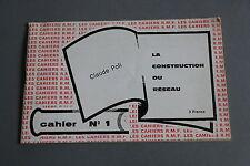 X522 LES CAHIERS RMF Train 38 p 13,5*21 cm la construction du reseau POLI