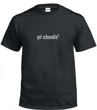 Got schnoodle ? Funny T-shirt Funny White Black Cotton Tee Shirt