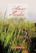 El Amor Que Se Perdi by Sulma Bermudez (2012, Hardcover)
