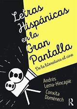Letras Hispánicas en la Gran Pantalla : De la Literatura Al Cine by Andrés...