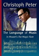 The Language of Music in Mozart's the Magic Flute by Christoph Peter (2014,...
