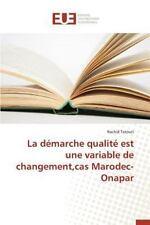La Demarche Qualite Est une Variable de Changement, Cas Marodec-Onapar by...