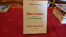 ALPHONSE DE LAMARTINE ET LA FRANCHE COMTE.Germaine FATON-BUAT.JURA.1973(168ray3)