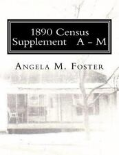 1890 Census Supplement A - M by Angela Foster (2011, Paperback)