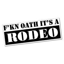 Fckin Oath It's A Rodeo Sticker Decal 4x4 4WD Funny Ute