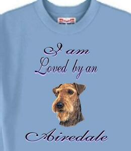 Dog T Shirt - I am Loved by an Airedale  ------- Also Cat T Shirt Available