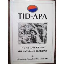 Tid-Apa The History of the Australian 4th Anti Tank Regiment WW2