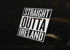 STRAIGHT OUTTA IRELAND Car Van Bike Truck Vinyl Decal JDM DUB VAG EURO Funny