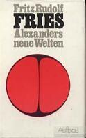 Alexanders neue Welten: Fries, Fritz Rudolf