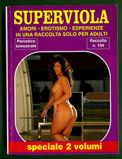 LIBRO EROTICO rivista erotica SUPERVIOLA RACCOLTA n.104 AMORI-EROTISMO