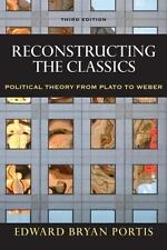Reconstructing the Classics : Political Theory from Plato to Weber by Edward...