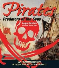 Pirates - Predators of the Seas : An Illustrated History by Roger Michael...