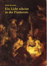 Kromus - Ein Licht scheint in der Finsternis – Weihnachtsgruß Bilder Rembrandt