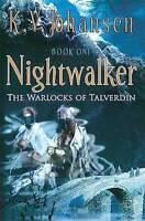 The warlocks of Talverdin: Nightwalker by K. V Johansen (Paperback) Great Value