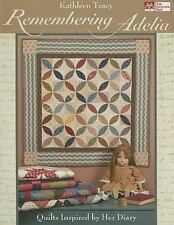 Remembering Adelia: Quilts Inspired by Her Diary ~ Tracy, Kathleen PB