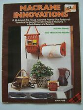 1981 Macrame Innovations~Vtg Easy Book~17 Patterns Only 3 Basic Knots #7474
