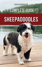 The Complete Guide to Sheepadoodles: - Paperback, Dog Owners Guide Book 2020