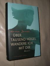 Hanna Jansen: Über tausend Hügel wandere ich mit dir (Gebundene Ausgabe)