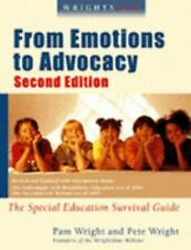 Wrightslaw: From Emotions to Advocacy: Special Education Survival Guide 2nd ed