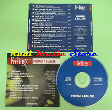 CD PORTAMI A BALLARE FEELINGS compilation 2003 GLORIA GAYNOR ABC TOTO CHER (C20)