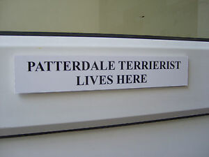 Patterdale TERRIERIST Lives Here. Door / Gate Funny Dog Sign Terrier