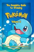 How to Draw Pokemon: The Complete Guide to Drawing Pokemon Volume 6 : Pokemon...