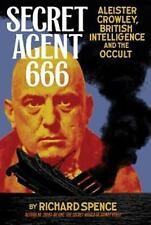 USED (VG) Secret Agent 666: Aleister Crowley, British Intelligence and the Occul