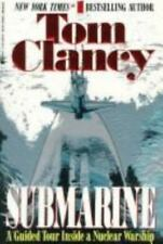 Submarine : A Guided Tour Inside a Nuclear Warship - Tom Clancy - NEW