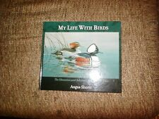 "BOOK # B-170 "" MY LIFE WITH BIRDS"" by Angus Shortt ( Autographed)"