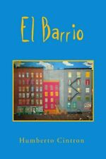 El Barrio by Cintron, Humberto  New 9781453564073 Fast Free Shipping,,