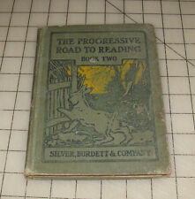 1909 The Progressive Road to Reading Book Two Silver, Burdett & Co HC Book