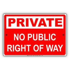 Private No Public Right Of Way Road and Safety Alert Notice Aluminum Metal Sign
