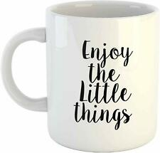 Enjoy The Little Things Cute Funny Ceramic Mug Inspirational Quote Printed 11oz