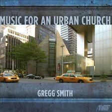 Gregg Smith: Music for an Urban Church (CD, Jan-2014, Albany Music Distribution)