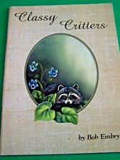 CLASSY CRITTERS BY BOB EMBRY 1982 OIL BIRDS ANIMALS LANDSCAPES PAINT BOOK