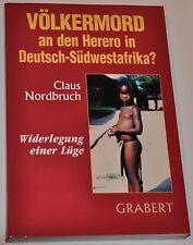 WIDERLEGUNG DER LÜGE VOM GENOZID IN DEUTSCH-SÜDWESTAFRIKA 1904 - signiert + neu