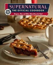 Supernatural the Official Cookbook : Burgers, Pies, and Other Bites from the ...