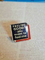 Vintage Humor Funny Lapel Pin ~ Feeling Good? You Ought To Feel Me ~ Ships FREE