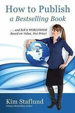How to Publish a Bestselling Book ... and Sell It Worldwide Based on Value, Not