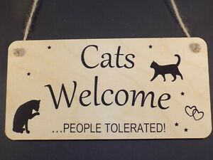 """"""" Cats Welcome, People Tolerated """" Wooden Pet Hanging Plaque Sign Love Cat Gift"""