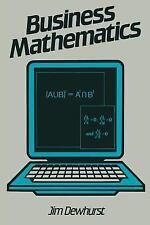 Business Mathematics: By Dewhurst, Jim