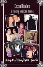 Casualidades, Historias Magicas Reales by Juan Jose Hernandez Mirabal (2013,...