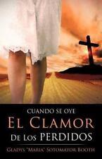 Cuando Se Oye el Clamor de Los Perdidos by Gladys Maria Sotomayo Booth (2012,...