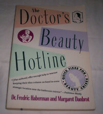 Doctor's Beauty Hotline : Quick Fixes for Beauty Crises by Margaret Danbrot...