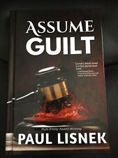 Assume Guilt Dr. Paul Lisnek crime fiction thriller first edition  SIGNED new
