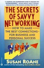 The Secrets of Savvy Networking: How to Make the Best Connections for Business a